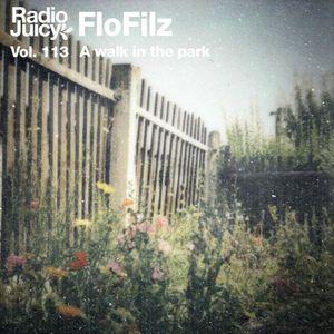 Radio Juicy Vol. 113 (A walk in the park by FloFilz)