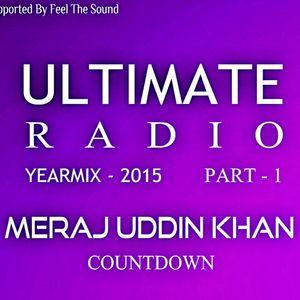 Ultimate Radio Year Mix 2015 - Part 1 (Meraj Uddin Khan Countdown)
