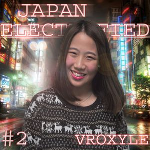 Japan Electrofied - # 2 (by Vroxyle)