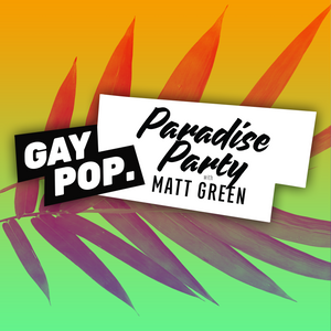 PARADISE PARTY - 75 - [GAY POP] - 21-SEP-17