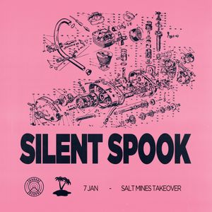 Silent Spook [Salt Mines Takeover] - 7th January 2018