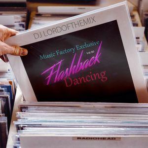 Music Factory Exclusive Flashback Dancing 60- By Dj LordoftheMix