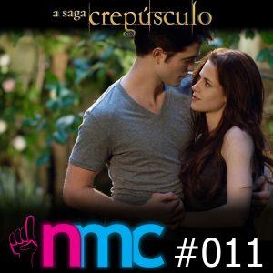 NMC #011 - A Saga Crepúsculo e Amores Platônicos