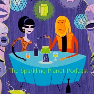 The Sparkling Planet Podcast - Episode 3