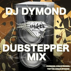 DJ Dymond - Dubstepper Mix