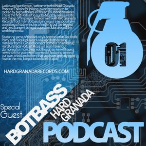 Hard Granada Podcast - HGP01 - Special Guest: Botbass