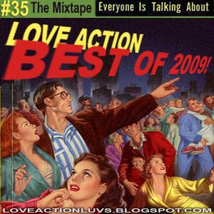 Friday Mixtape #35 - Love Action's Best of 2009