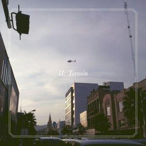 TAPE 032: [II] Torreón