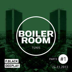 Boiler Room Tunis #1 - Mix 3 - (F-Black Vs DeepLay)