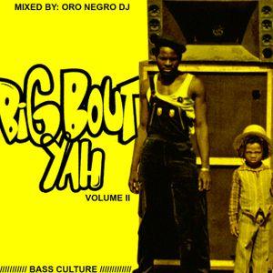 Oro Negro Dj - Big Bout Yah (Volume II)