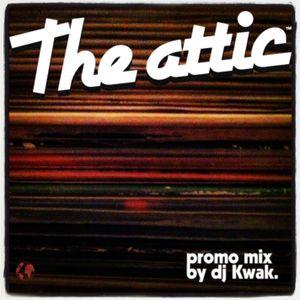 The Attic (Promo Mix by Dj Kwak)