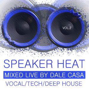 SPEAKER HEAT VOLUME 2 - MIXED LIVE BY DALE CASA
