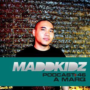 Maddkidz Podcast # 46 - A Marq