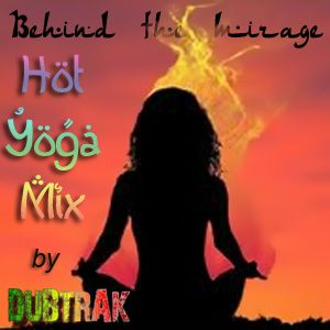 Behind the Mirage - Hot Yoga Mix