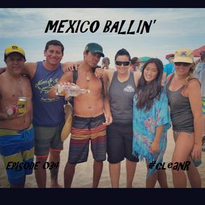 #cleanR Episode 034 - Mexico Ballin'
