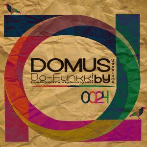 024 Veinticuatro - Domus Sessions Mixed by Do-Funkk!