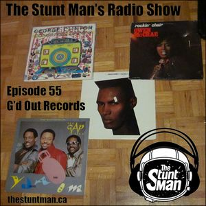 Episode 55-G'd Out Records-The Stunt Man's Radio Show