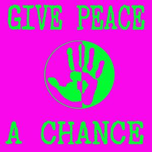 to give peace a chance