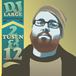 DJ Large - 2Tusen&12 (2012)