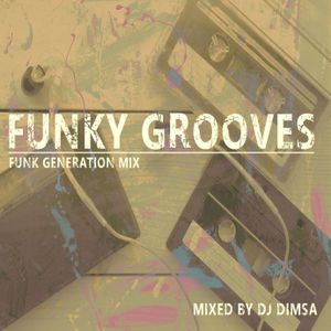 Funky Grooves - Funk Generation Mix (2018)