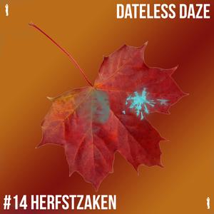 Dateless Daze - #14 HERFSTZAKEN - DD INVITES DE BOI VAN EKSAARDE-DORP