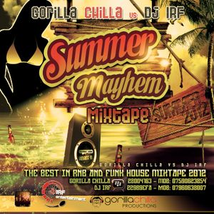 Gorilla Chilla Vs Dj Irf presents Summer Mayhem Mixtape 2012