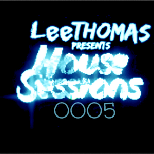 House Sessions 0005 (Free download available in description)