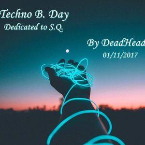 Techno B. Day Dedicated To S.Q. 01_11_2017