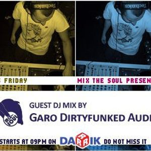 Garo Dirtyfunked Guest Mix (Broadcasted on 28.10.2011 Mix The Soul with Vladislav Moustache Love)