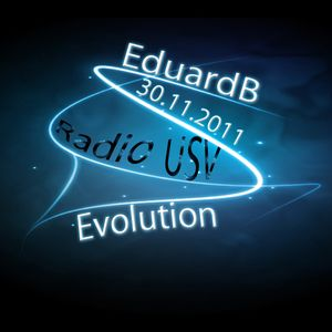 EduardB - Evolution - Radio USV - 30.11.2011