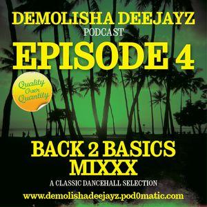 Demolisha Deejayz - Episode 4 - BacK 2 Basics Mixxx