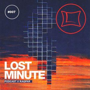 Lost Minute Podcast #007 - Raqpar