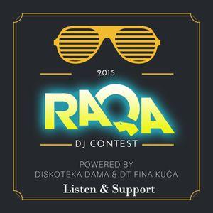 Diskoteka Dama & DT Fina Kuća DJ Contest 2015 ( DJ RAQA )
