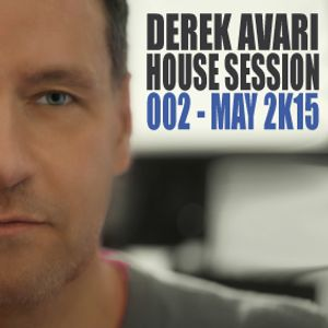 Derek Avari House Session 002 | May 2015