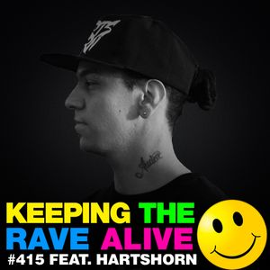 Keeping The Rave Alive Episode 415 feat. Hartshorn