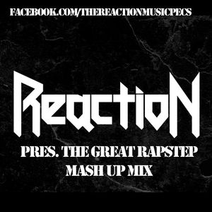 Reaction pres. The Great Rapstep MASH UP mix