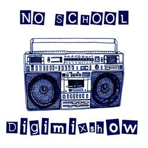 The No School Digimixshow Preview Mix 1