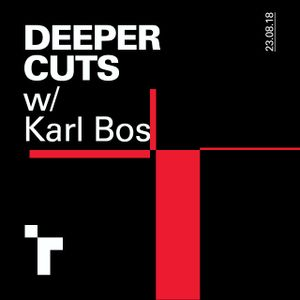 Deeper Cuts with Karl Bos - 23 August 2018