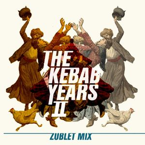Kebab Years Vol.2 - zublet mix