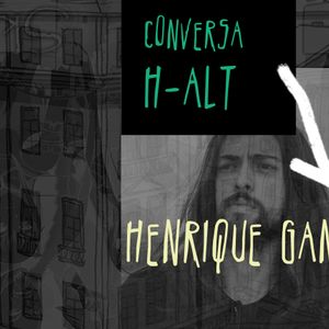 Conversa H-alt - Henrique Gandum
