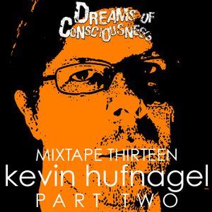 Mixtape 13: Kevin Hufnagel of Dysrhythmia, Gorguts, and Vaura PART TWO