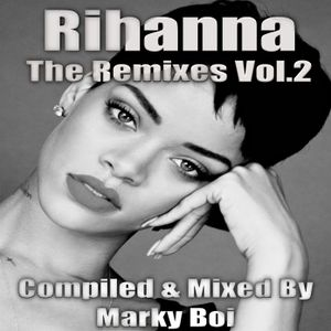 Marky Boi - Rihanna The Remixes Vol.2
