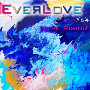 Everlove – 064 – Hope Rising: Live @ Denver Ecstatic Dance 6/6/21