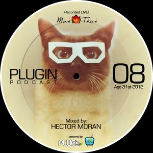 PLUG in Thai Sessions 08 by Hector Moran - 31Ago2012