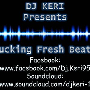 Dj Keri Presents Fucking Fresh Beats Episode 023