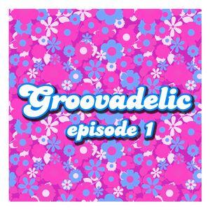Groovadelic: Episode 1