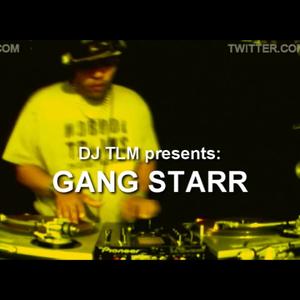 DJ TLM - Gang Starr Special (GURU r.i.p.)