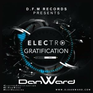 Dan Ward - Electro Gratification - Episode 003