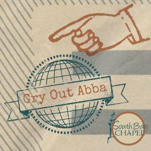 """Galatians-The Return Of The Gospel Pt. 12-""""Cry Out Abba"""""""