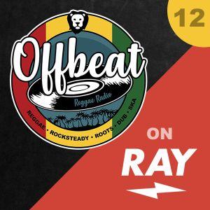 Offbeat Reggae Radio on Ray - Episode 12